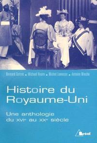 Histoire du Royaume-Uni : une anthologie, du XVIe au XXe siècle = The civilization of the British Isles : XVIe-XXe siècle