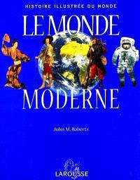 Histoire illustrée du monde. Volume 2, Le monde moderne