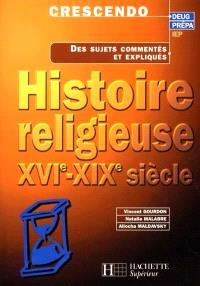 Histoire religieuse, XVIe-XIXe siècles