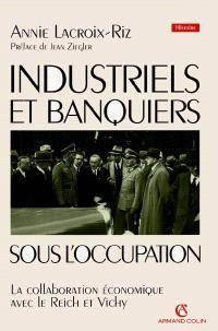 Industriels et banquiers sous l'Occupation : la collaboration économique avec le Reich et Vichy