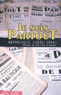 Je suis partout : anthologie (1932-1944)
