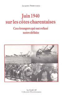 Juin 1940 sur les côtes charentaises : ces étrangers qui ont refusé notre défaite