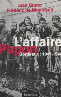 L'affaire Papon : Bordeaux, 1942-1944