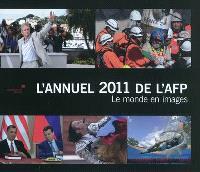 L'annuel 2011 de l'AFP : le monde en images