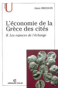 L'économie de la Grèce des cités : fin VIe-Ier siècle a. C.. Volume 2, Les espaces de l'échange