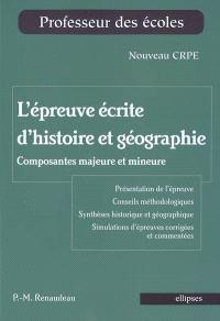 L'épreuve écrite d'histoire et géographie : composantes majeure et mineure