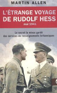 L'étrange voyage de Rudolf Hess, mai 1941 : le secret le mieux gardé des services de renseignements britanniques