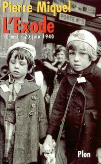 L'exode : 10 mai-20 juin 1940