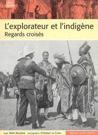L'explorateur et l'indigène : regards croisés, de l'Antiquité à la décolonisation