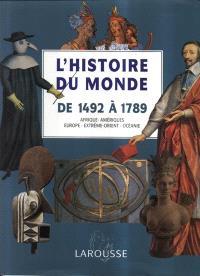 L'histoire du monde : Afrique, Amériques, Europe, Extrême-Orient, Océanie. Volume 3, De 1492 à 1789