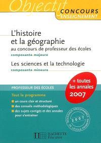L'histoire et la géographie au concours de professeur des écoles, composante majeure : les sciences et la technologie, composante mineure