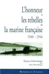 L'honneur et les rebelles de la marine française (1940-1944)
