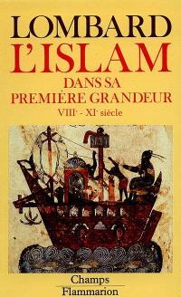 L'Islam dans sa première grandeur : VIIIe-XIe siècle