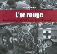 L'or rouge : les alliés et la transfusion sanguine, Normandie 44