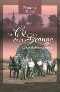 La clef de la grange : une amitié franco-allemande