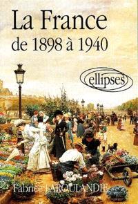 La France au XXe siècle. Volume 1, La France de 1898 à 1940