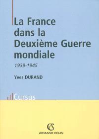 La France dans la Seconde Guerre mondiale : 1939-1945