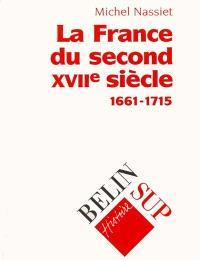 La France du second XVIIe siècle, 1661-1715