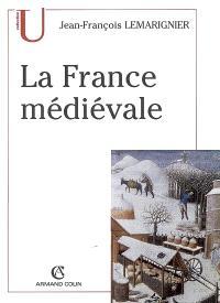 La France médiévale : institutions et société