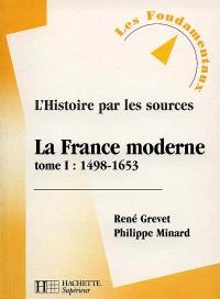 La France moderne. Volume 1, 1498-1653