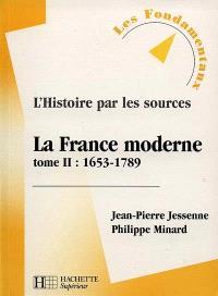 La France moderne. Volume 2, 1653-1789