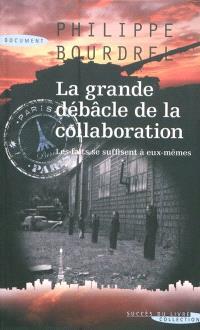 La grande débâcle de la Collaboration, 1944-1948 : les faits se suffisent à eux-mêmes