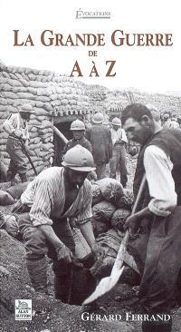 La Grande Guerre de A à Z