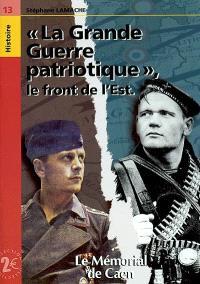 La Grande Guerre patriotique : le front de l'Est
