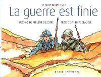 La guerre est finie : 11 novembre 1918