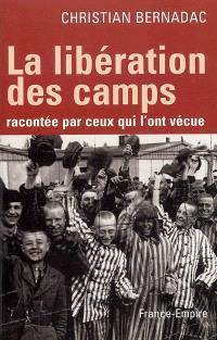 La libération des camps, racontée par ceux qui l'ont vécue