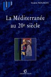 La Méditerranée au XXe siècle