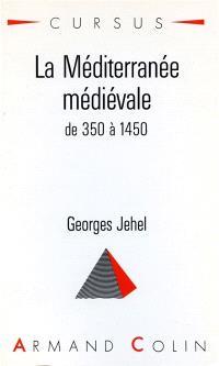 La Méditerranée médiévale : 350-1450