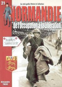 La Normandie : de l'Occupation à la libération, 1940-1944
