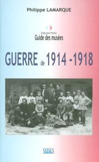 La Première Guerre mondiale : 1914-1918