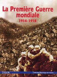 La Première Guerre mondiale, 1914-1918