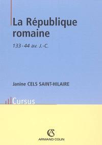 La République romaine : 133-44 av. J.-C.