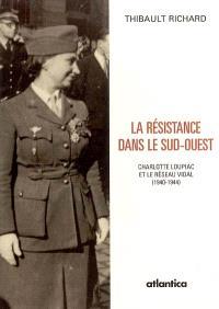 La Résistance dans le Sud-Ouest : Charlotte Loupiac et le réseau Vidal (1940-1944)