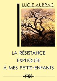 La Résistance expliquée à mes petits-enfants