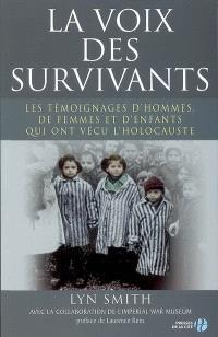 La voix des survivants : les témoignages d'hommes, de femmes et d'enfants qui ont vécu l'Holocauste