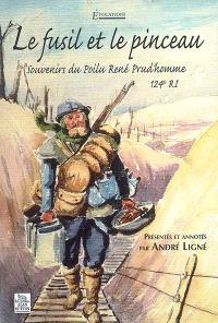 Le fusil et le pinceau : souvenirs du poilu René Prud'homme, 124e RI