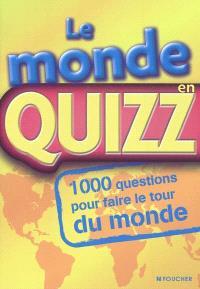 Le monde en quizz : 1.000 questions pour faire le tour du monde