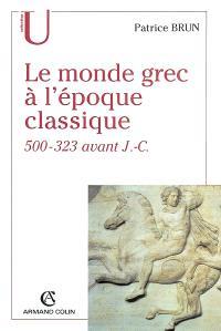 Le monde grec à l'époque classique (500-323 avant J.-C.)