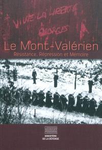 Le mont Valérien : résistance, répression et mémoire