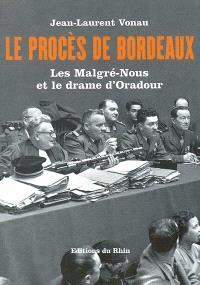 Le procès de Bordeaux : les Malgré-Nous et le drame d'Oradour