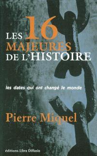 Les 16 majeures de l'histoire : les dates qui ont changé le monde