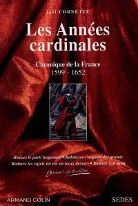 Les années cardinales : chronique de la France 1599-1652