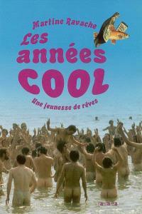 Les années cool : une jeunesse de rêves, 1969-1979