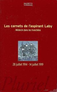 Les carnets de l'aspirant Laby : médecin dans les tranchées, 28 juillet 1914-14 juillet 1919