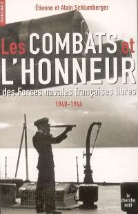Les combats et l'honneur des Forces navales françaises libres : 1940-1944