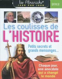 Les coulisses de l'histoire 2012 : petits secrets et grands mensonges
